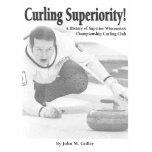 Curling Superiority! by John Gidley | Douglas County Historical Society