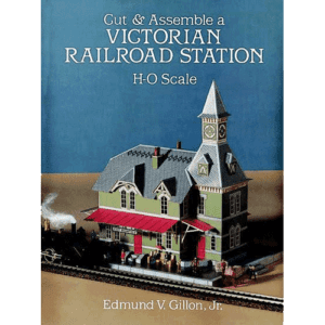 Cut & Assemble a Victorian Railroad Station - H-O Scale - by Edmund V. Gillon, Jr. – Douglas County Historical Society
