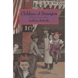 Children of Strangers | Anthony Bukoski | Douglas County Historical Society